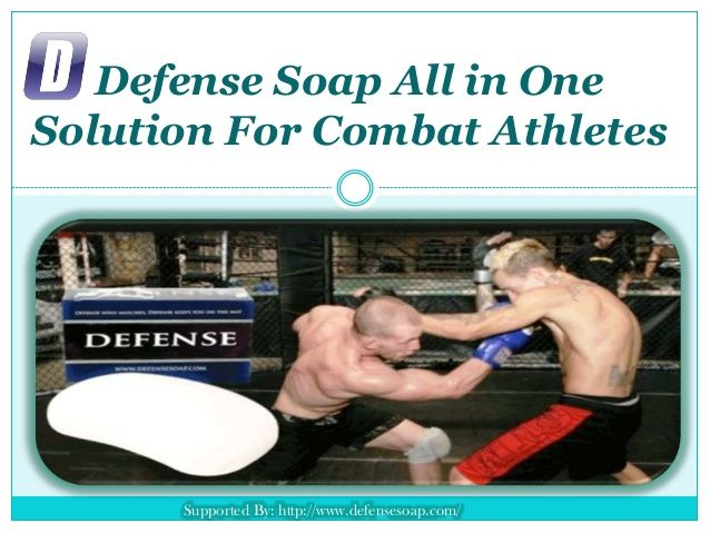 Defense Soap All in One Solution For Combat Athletes by Evie Dawson via slideshare #antibacterialsoap #antifungalsoap