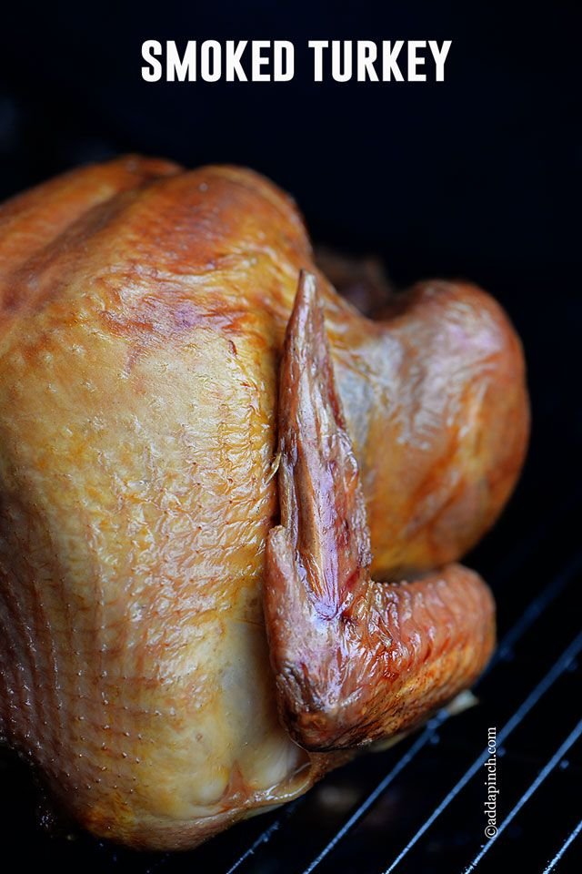 Smoked Turkey Recipe - Cooking | Add a Pinch (Plus Link for Smoked Chicken and Tips for using Grill for smoking)