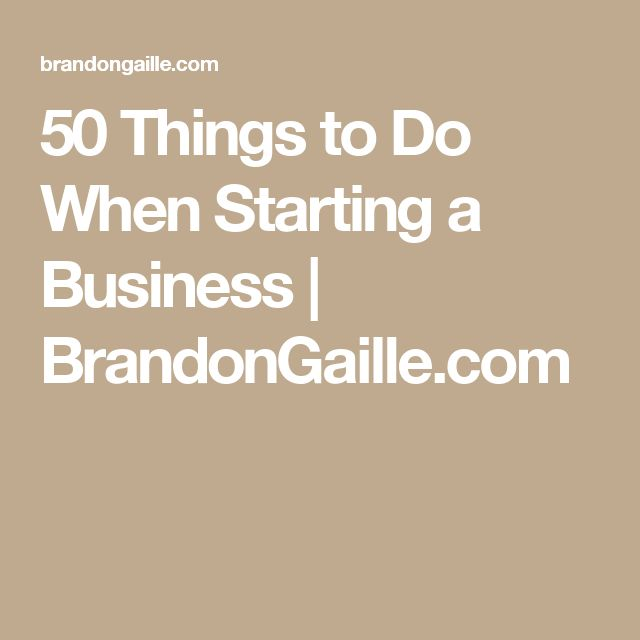 50 Things to Do When Starting a Business | BrandonGaille.com
