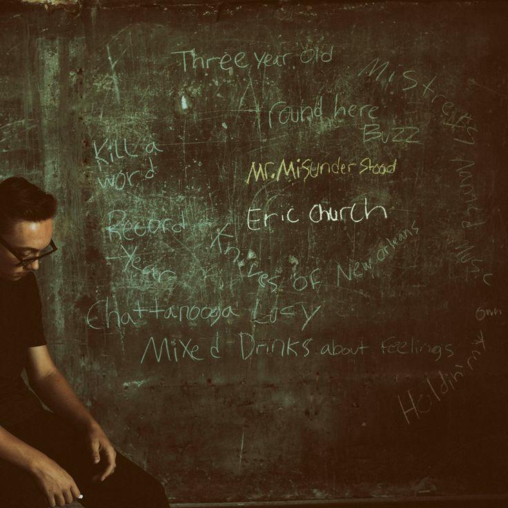 "New Album From Eric Church- ""Mr. Misunderstood"" - Eric Church"