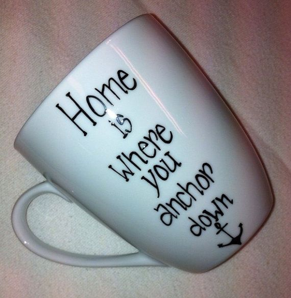 Home Is Where You Anchor Down Coffee Mug by TulaTinkers on Etsy, $8.00