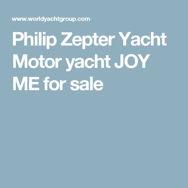 Philip Zepter Yacht Motor yacht  JOY ME for sale