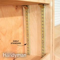 Easier to build than fixed shelves -- Adjustable shelves make space more versatile, and they're usually just slabs of plywood nosed with strips of wood or edge banding, so they're easy to make. And because you can remove them, adjustable shelves simplify staining and finishing. The easiest way to support adjustable shelves is by using shelf standards are ($3 for 6 ft. at home centers). Just screw them into place and you're done.