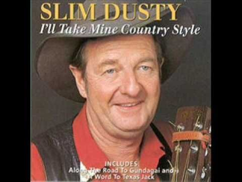 Slim Dusty - Along The Road To Gundagai.    There's a track winding back to an o-old fashioned shack   Along the road to Gundagai   Where the blue gums are growin' and the Murrumbidgee's flowin'   Beneath the sunny sky   There my mother and daddy are waitin' for me   And the pals of my childhood once more I shall see   Then no more will I roam when I'm headin' straight for home   Along the road to Gundagai