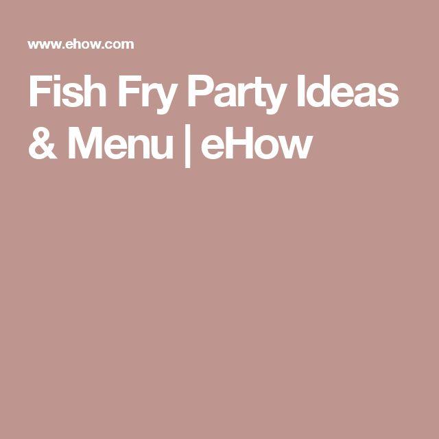 Fish Fry Party Ideas & Menu | eHow