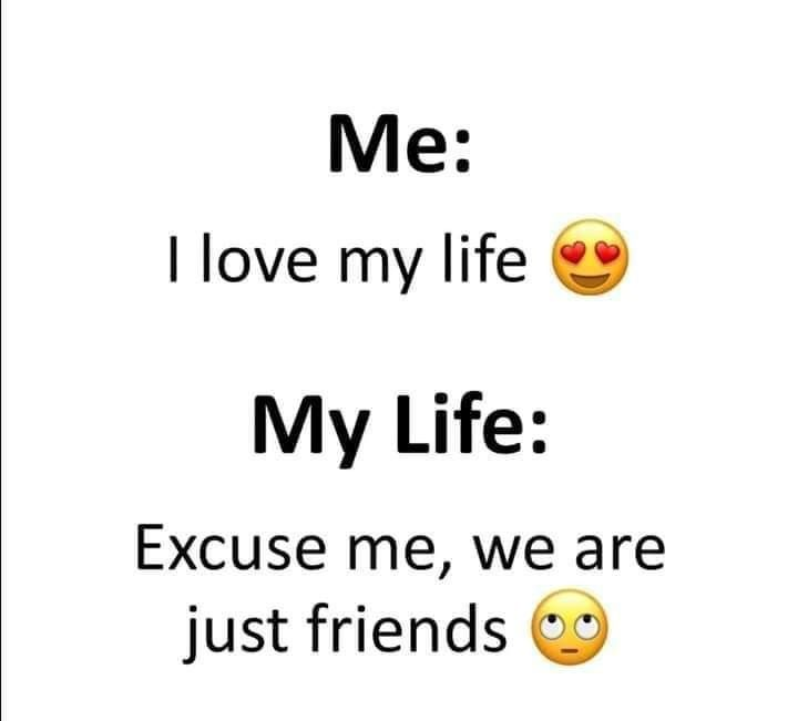 Pin By Naminas On Mood Just Friends Funny Memes Love Of My Life