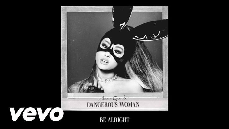 Ariana Grande - Be Alright (Audio) ♡ Pinterest :  @1kco0zwe8r4mzzk