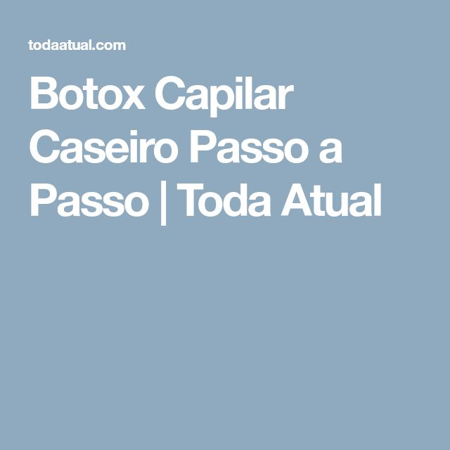 Botox Capilar Caseiro Passo a Passo | Toda Atual