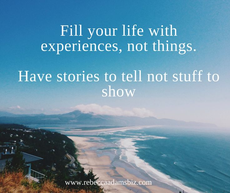Fill Your Life With Experiences Not Things Quote: 47 Best MY QUOTES Images On Pinterest