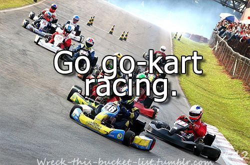 Go go-kart racing: all day, every day. http://www.idriveracing.com
