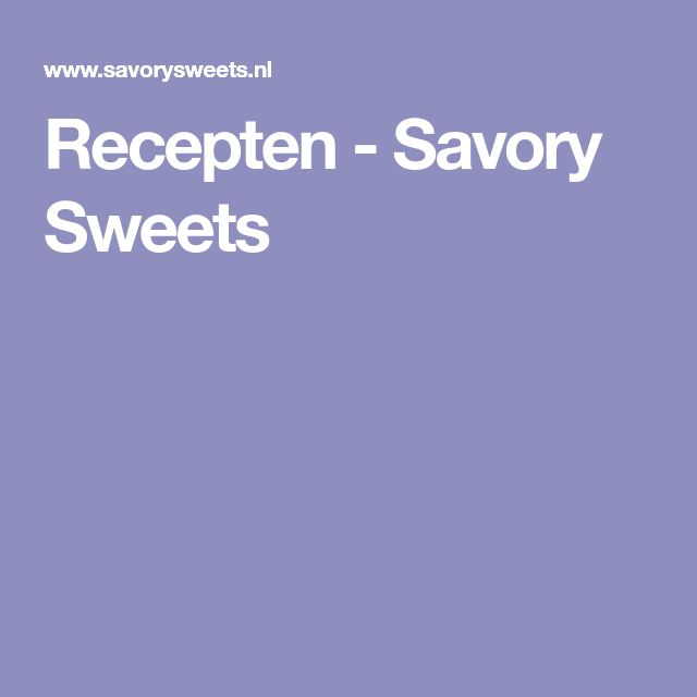 Recepten - Savory Sweets
