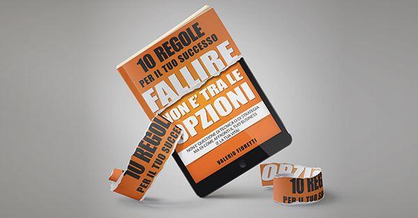 """Scarica subito """"Fallire non è tra le Opzioni"""" il nuovo libro dell'autore Bestseller Valerio Fioretti."""