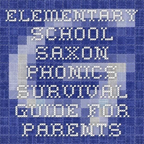 Elementary School - Saxon Phonics Survival Guide for Parents