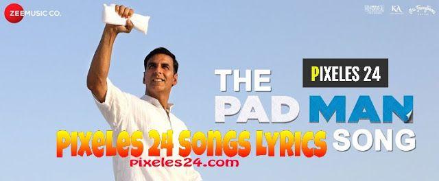 THE PADMAN Song Lyrics