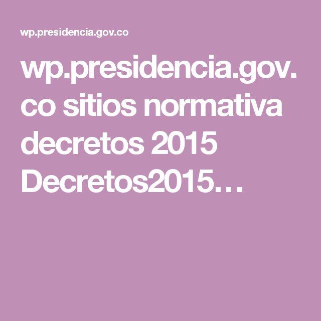 wp.presidencia.gov.co sitios normativa decretos 2015 Decretos2015…