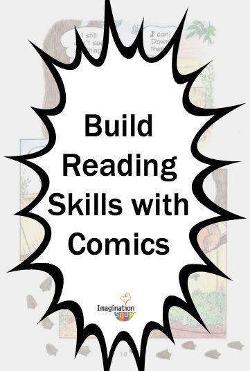 comics for kids can build reading skills -- this article explains how