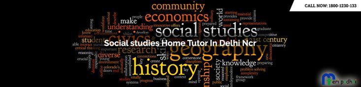 Social Studies Home Tuitions In Delhi? Call 1800-1230-133 (toll-free) to Meri Padhai for Find Best  social studies home tutors classes In Delhi NCR.