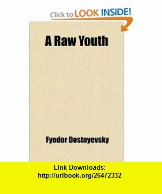 12 best downloads ebooks images on pinterest tutorials pdf and a a raw youth a novel in three parts 9781443293655 fyodor dostoyevsky isbn fandeluxe Choice Image