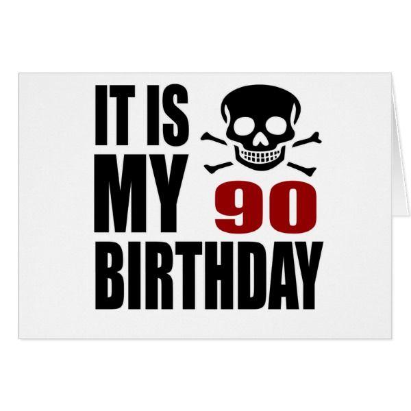 It Is My 90 Birthday Designs Card #cards #birthday #happybirthday