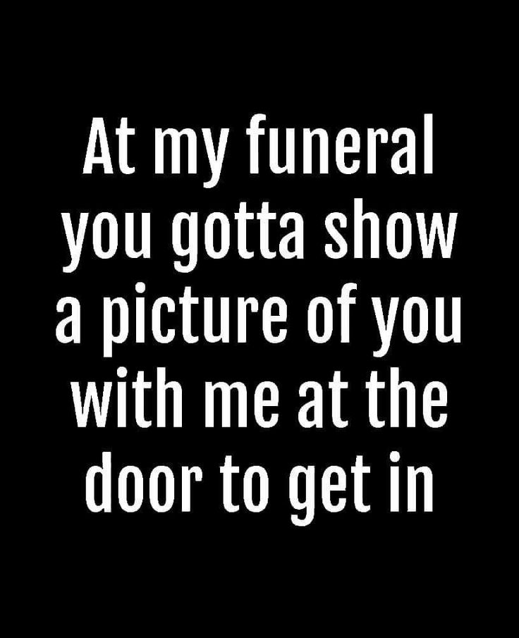 To enter my funeral... Pictures, How to get, Funeral