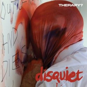 Therapy?: Disquiet -