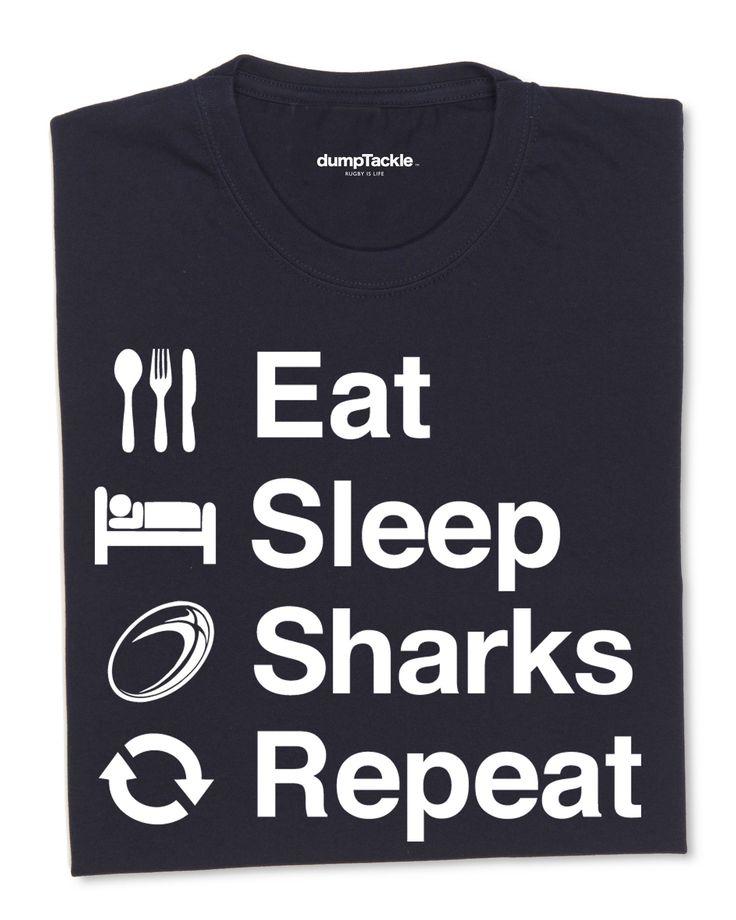 Sale Sharks Rugby Fan t-shirt.   www.dumpTackle.com/eat-sleep-sharks-repeat