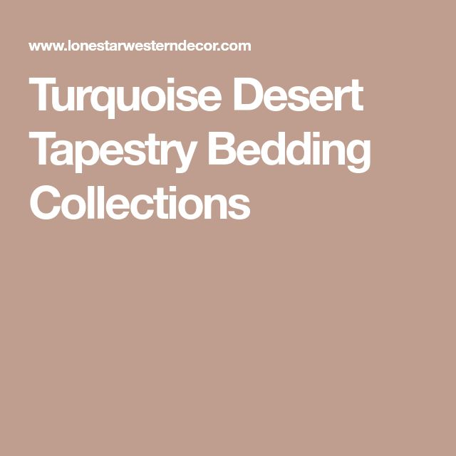 Turquoise Desert Tapestry Bedding Collections