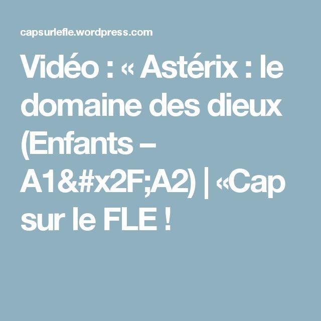 Vidéo : «Astérix : le domaine des dieux (Enfants – A1/A2) |  «Cap sur le FLE !