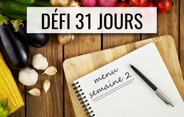Défi 31 jours « cuisinez santé » - menu de la semaine 2
