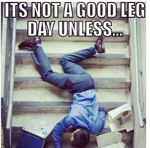 Its Leg Day Meme Leg day aftermath... ;...