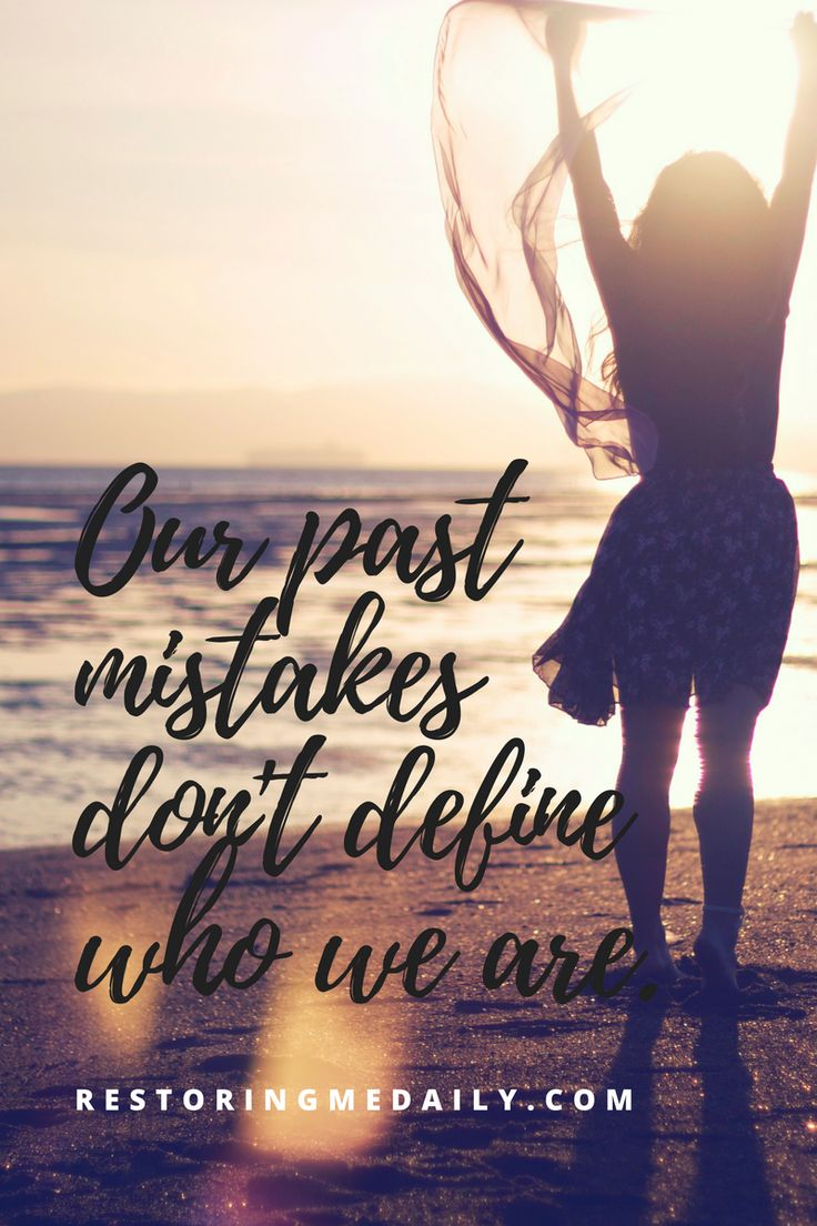 Our past mistakes don't define who we are. Walk in freedom! Don't let the enemy condemn you and kept you in the past!