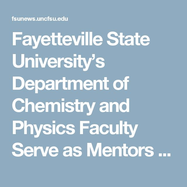 Fayetteville State University's Department of Chemistry and Physics Faculty Serve as Mentors for TRIO High School Students through Research & Engineering Apprenticeship Program