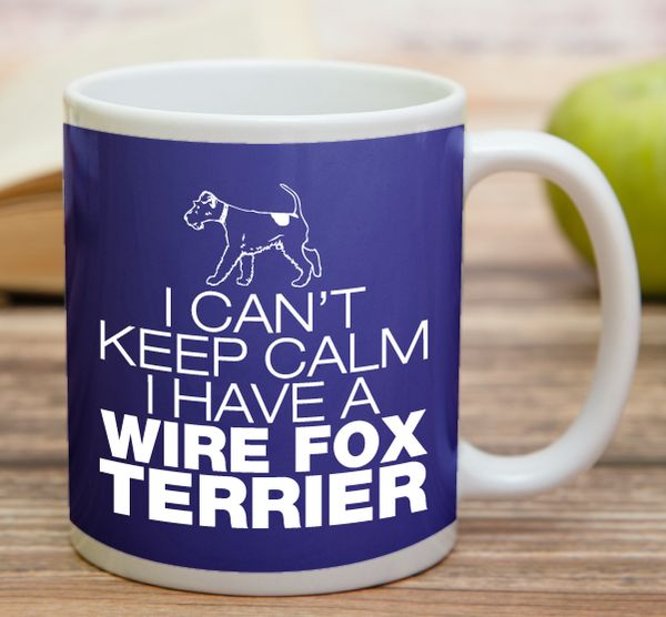 """I Can't Keep Calm I Have A Wire Fox Terrier""  High quality 11 oz ceramic mugs, microwave and dishwasher safe.  Delivery. All mugs are custom printed within 2-3 working days and delivered within 3-5 working days. Express delivery costs $4.95 for the first item or if buying 2 or more items delivery is FREE!"
