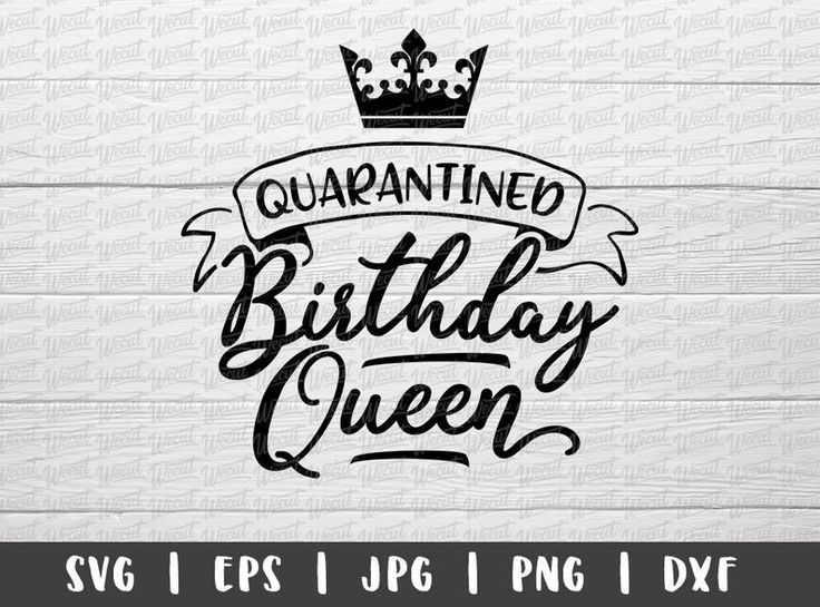 Download Quarantined Birthday Queen SVG Files for Cricut / Birthday ...