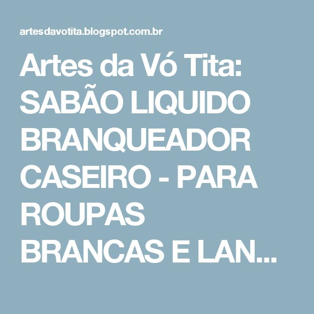 Artes da Vó Tita: SABÃO LIQUIDO BRANQUEADOR CASEIRO - PARA ROUPAS BRANCAS E LANGERIE