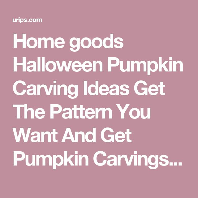 Home goods Halloween Pumpkin Carving Ideas Get The Pattern You Want And Get Pumpkin Carvings Pattern. Carvings. Pumpkin.