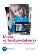 Mediakasvatusopas tunne- ja vuorovaikutustaitojen tukemiseen varhaiskasvatuksessa »             Mediakasvatus