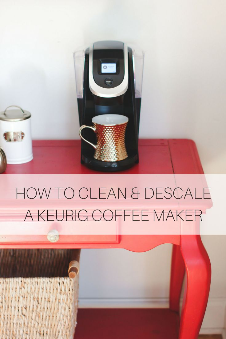how to clean your keurig with white vinegar