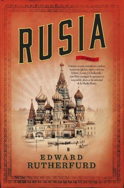 Rusia, Edward Rutherfurd. Última novela que aborda la historia de Rusia.