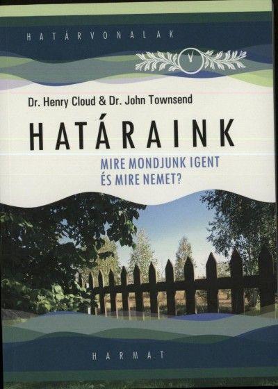 Könyv: Határaink (Dr. Henry Cloud - Dr. John Townsend)