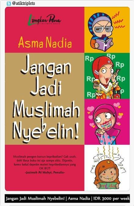 Jangan Jadi Muslimah Nyebelin! | Asma Nadia | IDR 3000 per week  Book Review :  http://www.goodreads.com/book/show/1532071.Jangan_Jadi_Muslimah_Nyebelin_  MINAT? PM :D