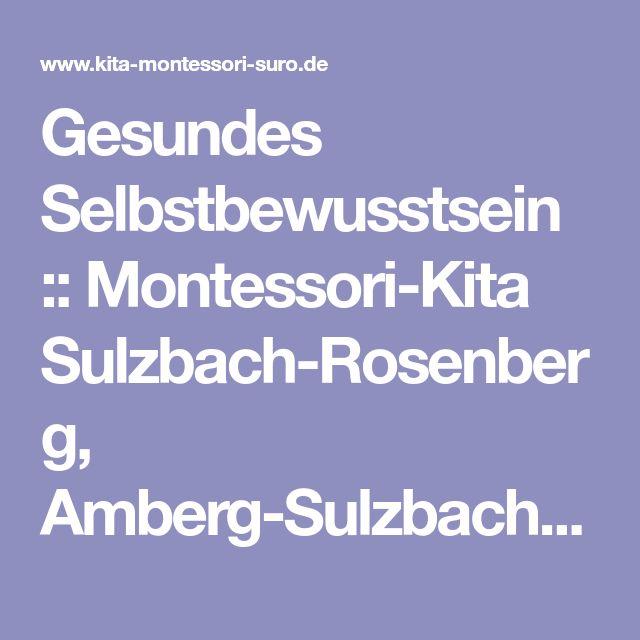 Gesundes Selbstbewusstsein :: Montessori-Kita Sulzbach-Rosenberg, Amberg-Sulzbach, Oberpfalz