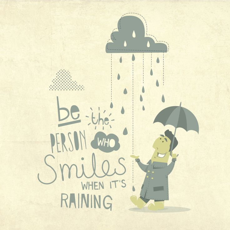 Cute Rainy Day Quotes: Be The Person Who Smiles When It's Raining #quote #raining