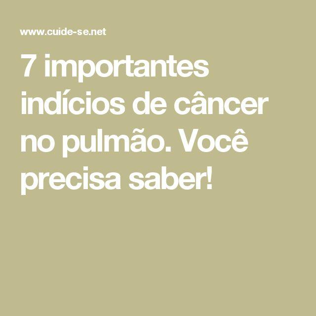 7 importantes indícios de câncer no pulmão. Você precisa saber!