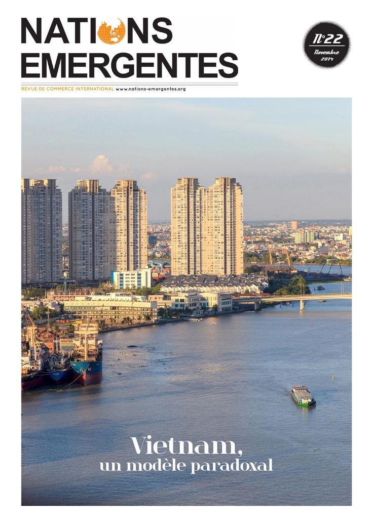 Nations Vietnam 22 Nations émergentes spécial Vietnam. Le Vietnam est actuellement à la croisée des chemins, car en l'espace d'une décennie, il a réussi sa transition économique en devenant un acteur majeur en Asie du Sud-Est. Il a su franchir des étapes en faisant table rase d'une économie planifiée de type soviétique pour se diriger vers une économie socialiste à orientation de marché.
