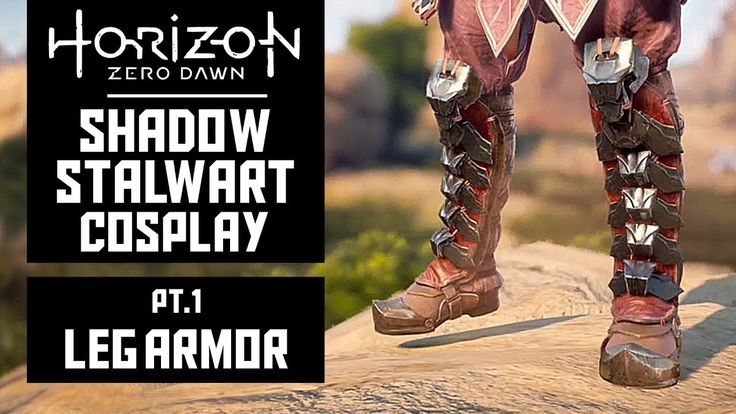 Leg Armor - HZD Shadow Stalwart Cosplay - Pt1