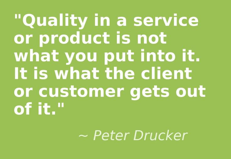 Quality In A Service Or Product Is Not What You Put Into