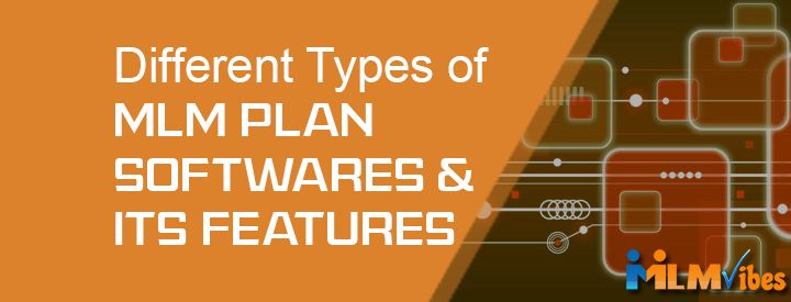 Different Types of MLM Plan Softwares & Its Features  Read more https://www.mlmvibes.com/different-types-of-mlm-plan-softwares.php