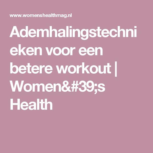 Ademhalingstechnieken voor een betere workout | Women's Health