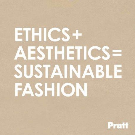 Ethics + Aesthetics = sustainable fashion  // #wornforfashion